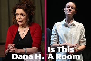 Dana H. & Is This A Room